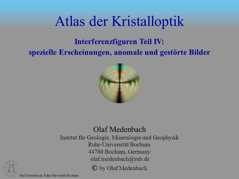 Olaf Medenbach, Ruhr-Universität Bochum Gestörte Interferenzfiguren gestörte Achsenbilder an einer Zwillingslamelle Diopsid