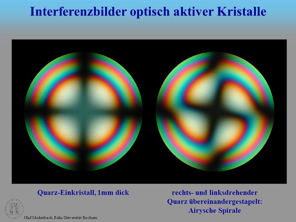 Olaf Medenbach, Ruhr-Universität Bochum Interferenzbilder optisch aktiver Kristalle Quarz-Einkristall, 1mm dick rechts- und linksdrehender Quarz übere