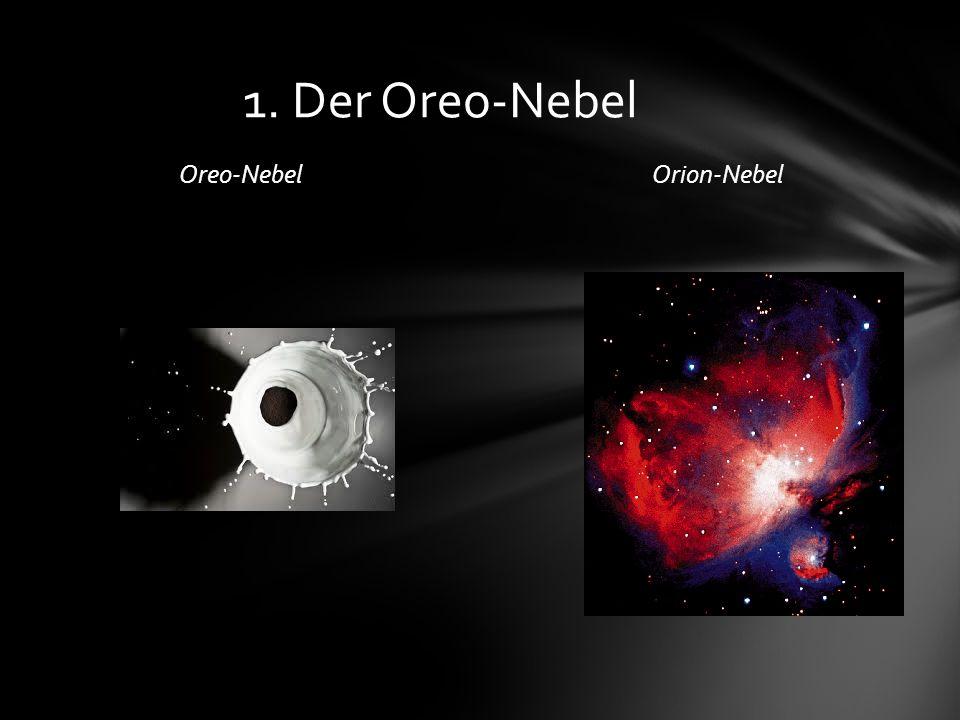 Oreo-NebelOrion-Nebel 1. Der Oreo-Nebel