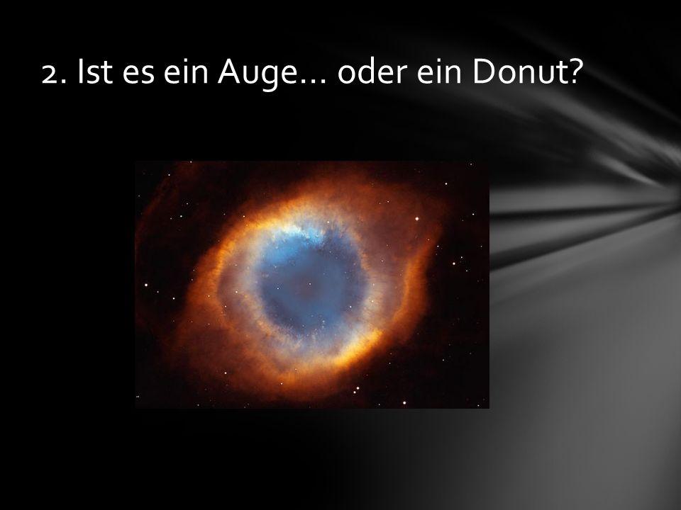 2. Ist es ein Auge... oder ein Donut?
