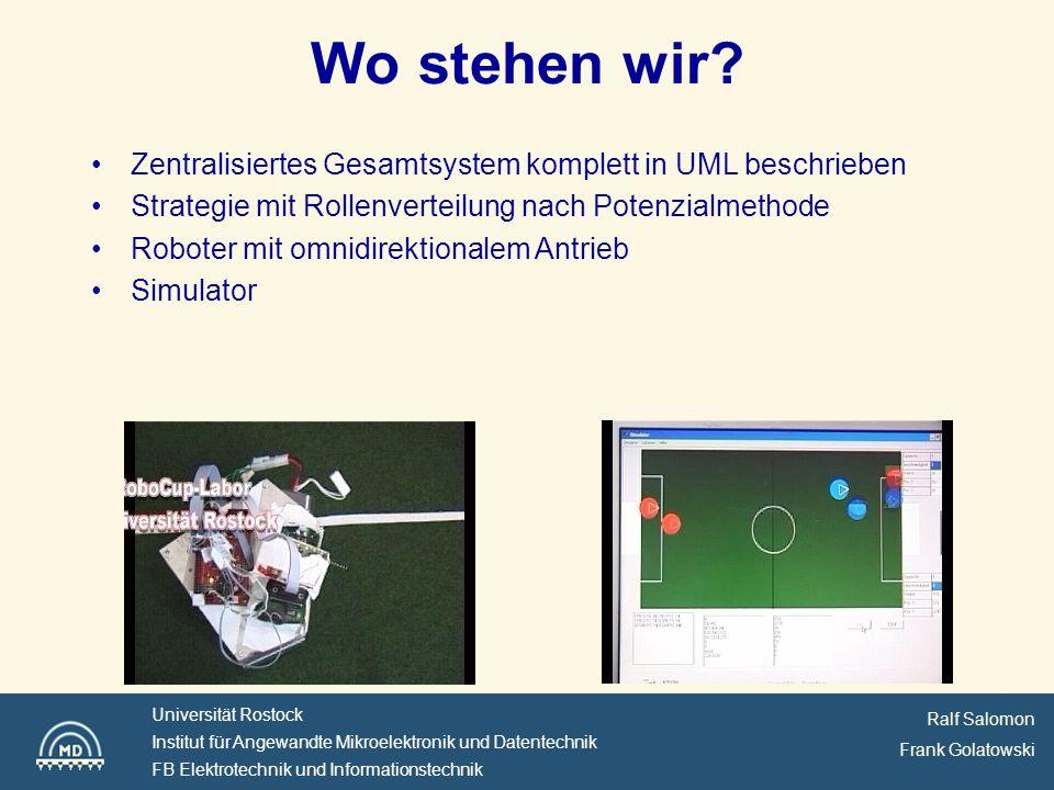 Ralf Salomon Frank Golatowski Universität Rostock Institut für Angewandte Mikroelektronik und Datentechnik FB Elektrotechnik und Informationstechnik Wo stehen wir.