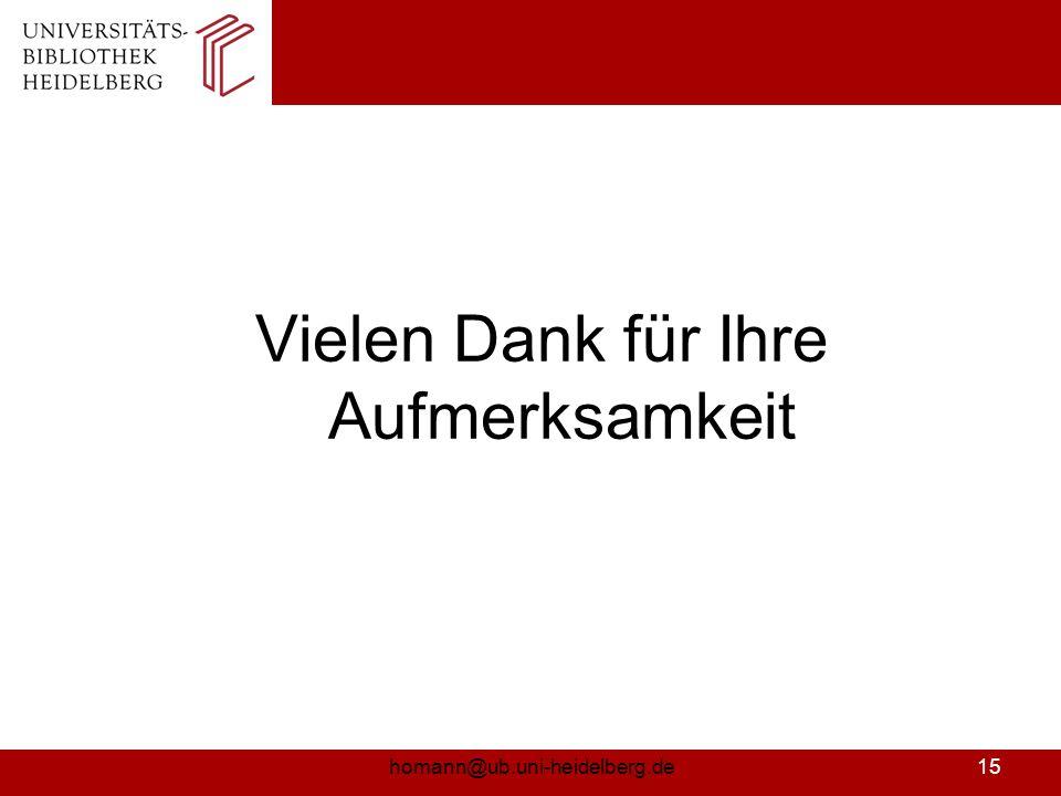 homann@ub.uni-heidelberg.de15 Vielen Dank für Ihre Aufmerksamkeit