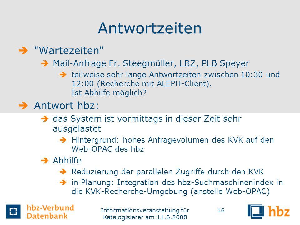 Informationsveranstaltung für Katalogisierer am 11.6.2008 16 Antwortzeiten