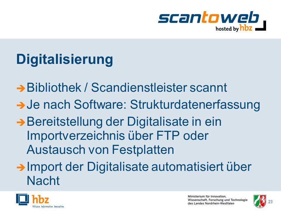 23 Digitalisierung Bibliothek / Scandienstleister scannt Je nach Software: Strukturdatenerfassung Bereitstellung der Digitalisate in ein Importverzeichnis über FTP oder Austausch von Festplatten Import der Digitalisate automatisiert über Nacht
