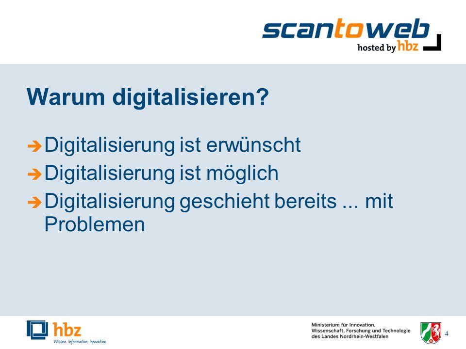 15 Warum digitalisieren.Fazit: Massendigitalisierung ist erwünscht.
