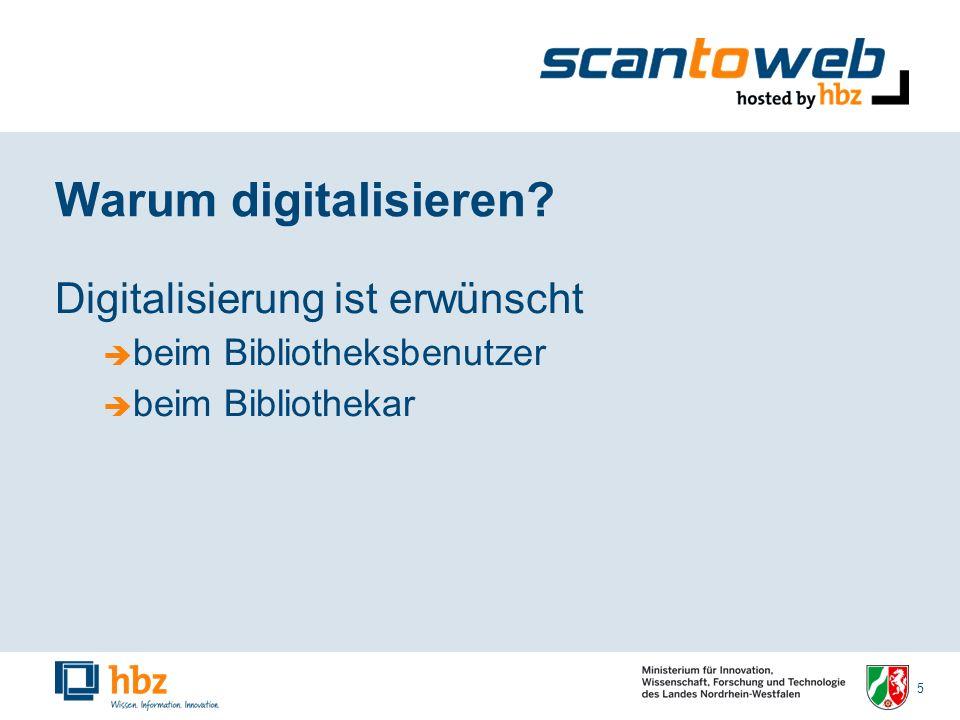 16 Drei Fragen Warum digitalisieren.Welche Funktionalitäten bietet scantoweb hosted by hbz.