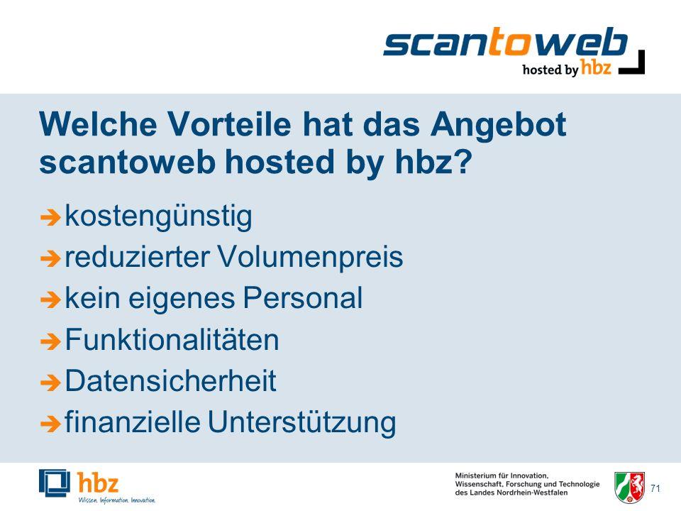 71 Welche Vorteile hat das Angebot scantoweb hosted by hbz.