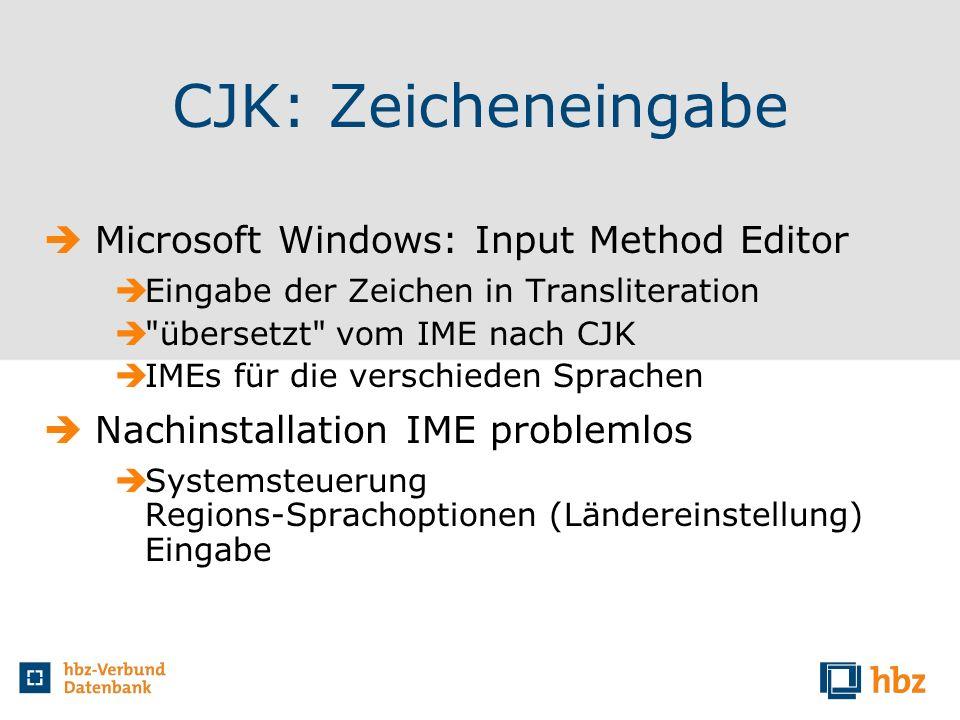 CJK: Zeicheneingabe Microsoft Windows: Input Method Editor Eingabe der Zeichen in Transliteration