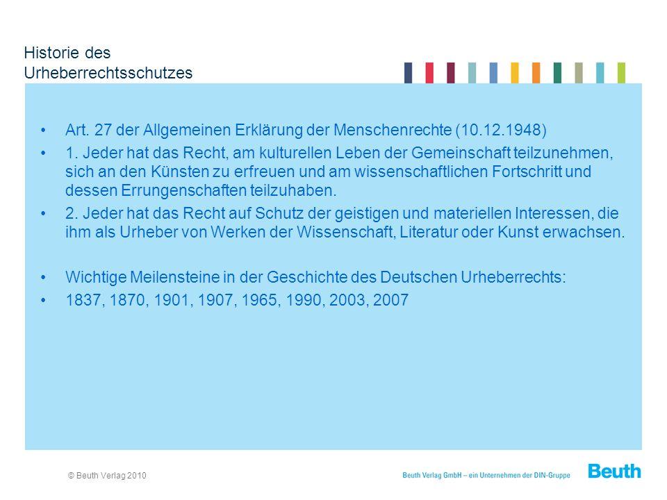 © Beuth Verlag 2010 Historie des Urheberrechtsschutzes Art.