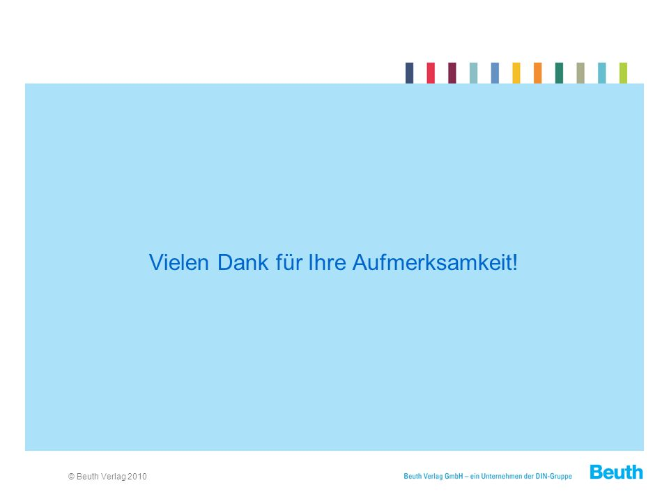 © Beuth Verlag 2010 Vielen Dank für Ihre Aufmerksamkeit!