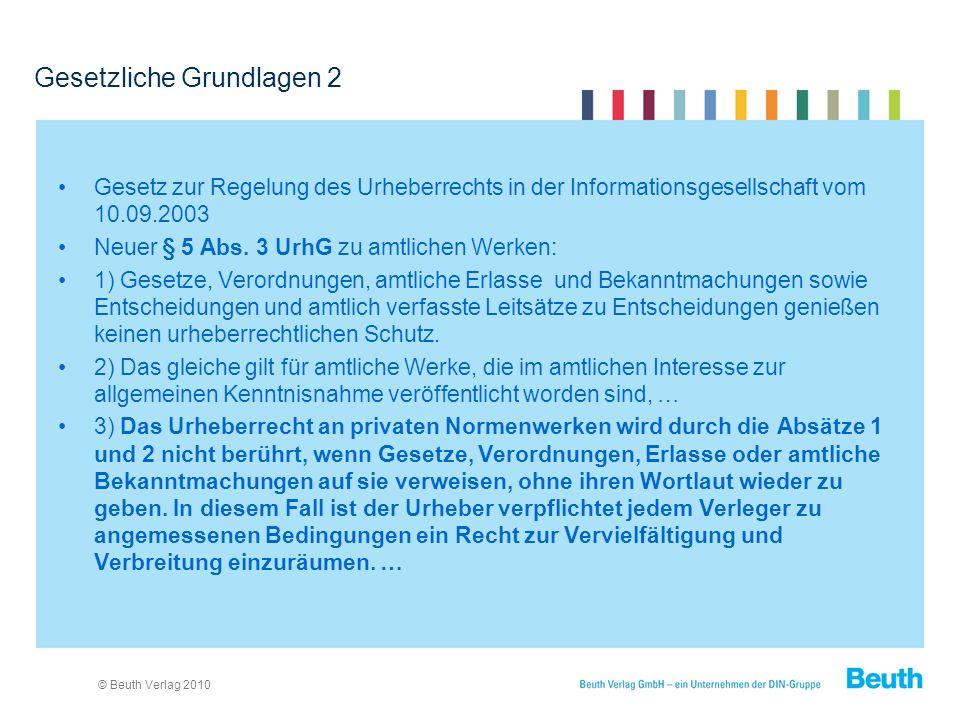 © Beuth Verlag 2010 Gesetzliche Grundlagen 2 Gesetz zur Regelung des Urheberrechts in der Informationsgesellschaft vom 10.09.2003 Neuer § 5 Abs.