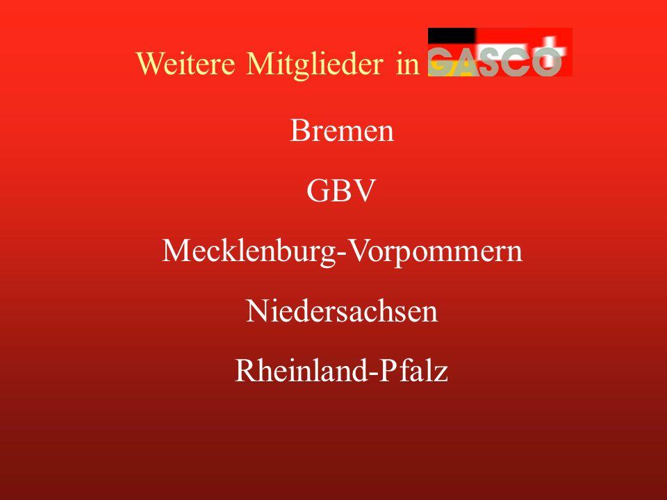 Weitere Mitglieder in GASCO Bremen GBV Mecklenburg-Vorpommern Niedersachsen Rheinland-Pfalz