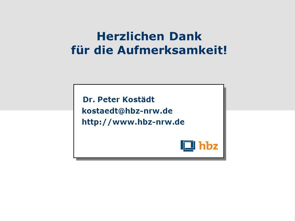 DigiBib - Die Digitale Bibliothek Herzlichen Dank für die Aufmerksamkeit! Dr. Peter Kostädt kostaedt@hbz-nrw.de http.www.digibib.net Dr. Peter Kostädt