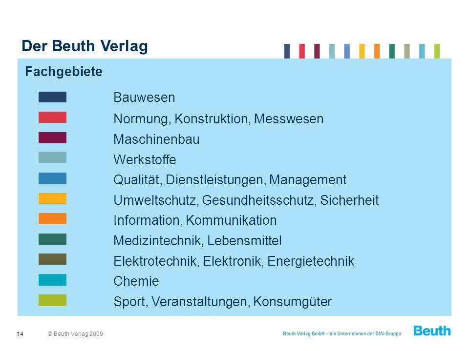 © Beuth Verlag 200914 Bauwesen Normung, Konstruktion, Messwesen Maschinenbau Werkstoffe Qualität, Dienstleistungen, Management Umweltschutz, Gesundhei