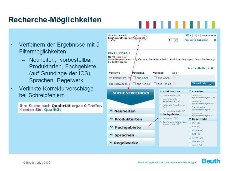 © Beuth Verlag 2009 Recherche-Möglichkeiten Verfeinern der Ergebnisse mit 5 Filtermöglichkeiten. –Neuheiten, vorbestellbar, Produktarten, Fachgebiete