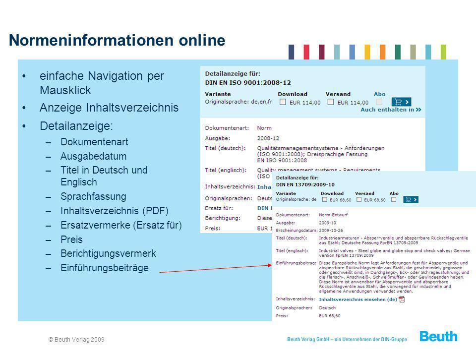 © Beuth Verlag 2009 Normeninformationen online einfache Navigation per Mausklick Anzeige Inhaltsverzeichnis Detailanzeige: –Dokumentenart –Ausgabedatu