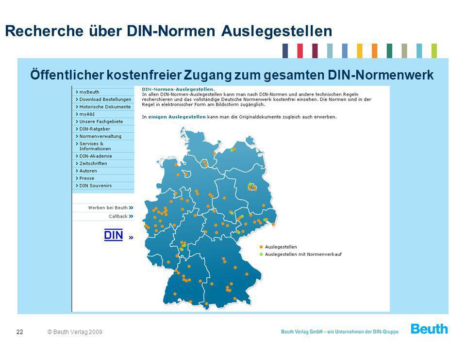 © Beuth Verlag 2009 Recherche über DIN-Normen Auslegestellen 22 Öffentlicher kostenfreier Zugang zum gesamten DIN-Normenwerk