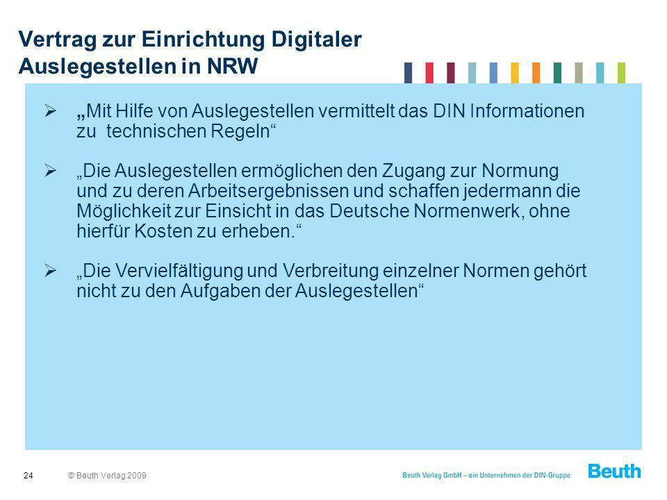 © Beuth Verlag 2009 Vertrag zur Einrichtung Digitaler Auslegestellen in NRW 24 Mit Hilfe von Auslegestellen vermittelt das DIN Informationen zu techni