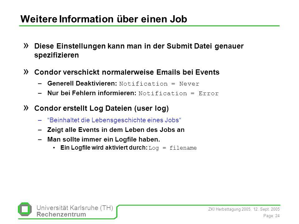 ZKI Herbsttagung 2005, 12. Sept. 2005 Page 24 Universität Karlsruhe (TH) Rechenzentrum Weitere Information über einen Job » Diese Einstellungen kann m