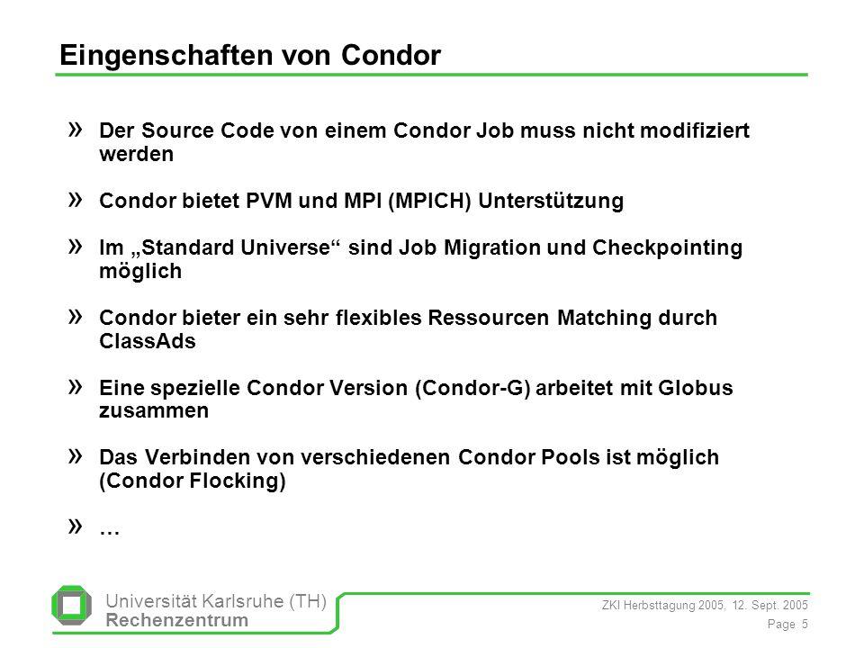 ZKI Herbsttagung 2005, 12. Sept. 2005 Page 5 Universität Karlsruhe (TH) Rechenzentrum Eingenschaften von Condor » Der Source Code von einem Condor Job