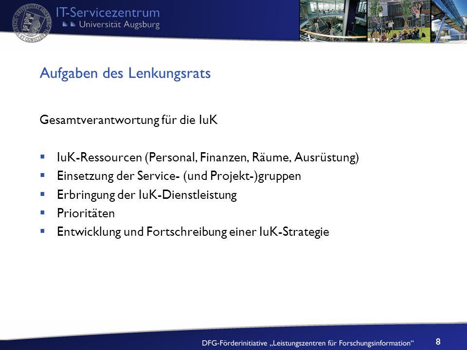 8 Aufgaben des Lenkungsrats Gesamtverantwortung für die IuK IuK-Ressourcen (Personal, Finanzen, Räume, Ausrüstung) Einsetzung der Service- (und Projek