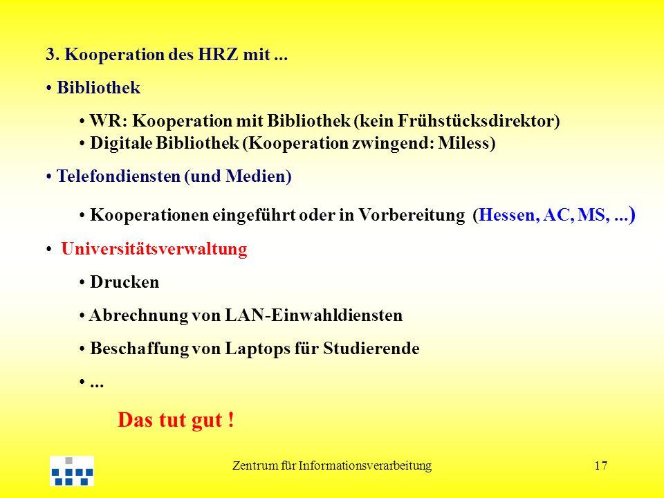 Zentrum für Informationsverarbeitung17 3. Kooperation des HRZ mit...