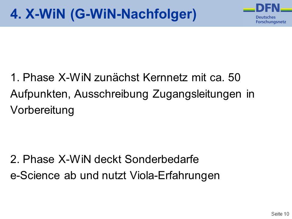 Seite 10 4. X-WiN (G-WiN-Nachfolger) 1. Phase X-WiN zunächst Kernnetz mit ca.