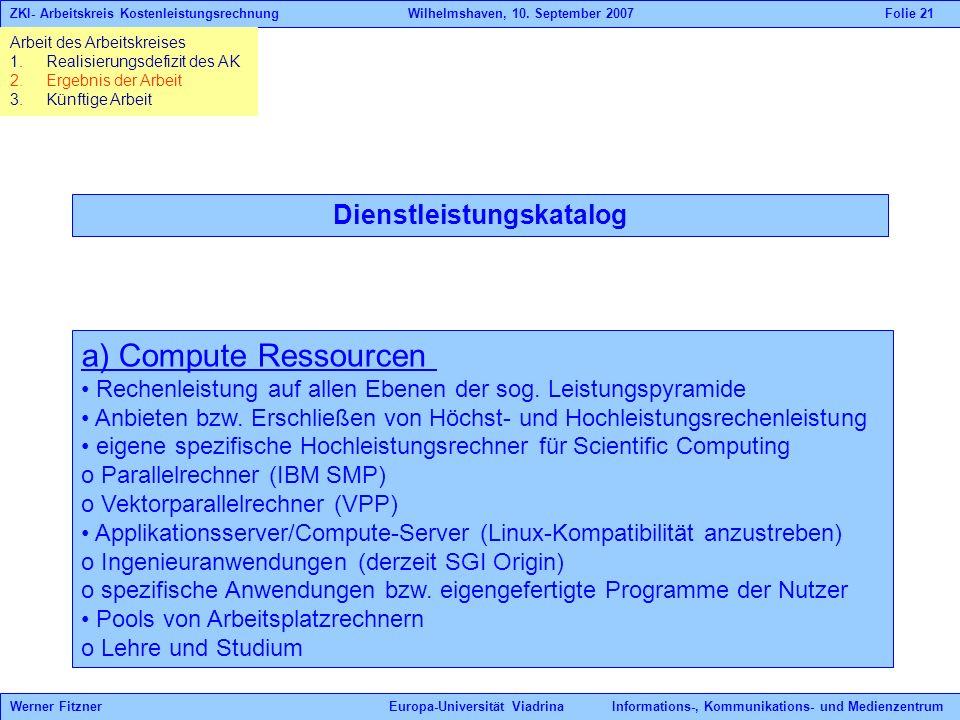 Dienstleistungskatalog a) Compute Ressourcen Rechenleistung auf allen Ebenen der sog.