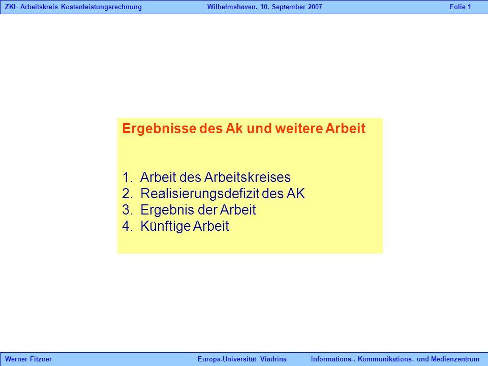 Ergebnisse des Ak und weitere Arbeit 1.Arbeit des Arbeitskreises 2.Realisierungsdefizit des AK 3.Ergebnis der Arbeit 4.Künftige Arbeit ZKI- Arbeitskre