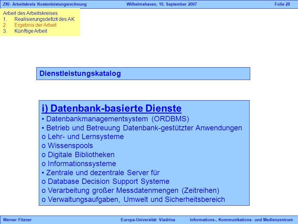 i) Datenbank-basierte Dienste Datenbankmanagementsystem (ORDBMS) Betrieb und Betreuung Datenbank-gestützter Anwendungen o Lehr- und Lernsysteme o Wiss