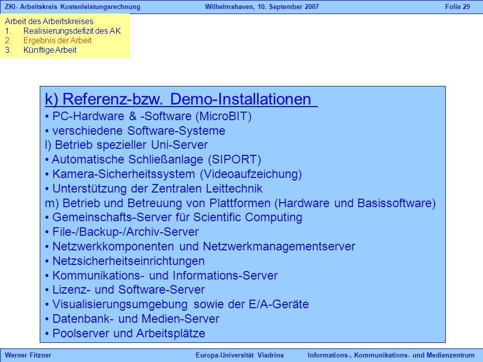 k) Referenz-bzw. Demo-Installationen PC-Hardware & -Software (MicroBIT) verschiedene Software-Systeme l) Betrieb spezieller Uni-Server Automatische Sc