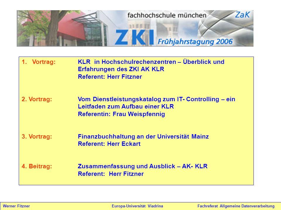 1.Vortrag:KLR in Hochschulrechenzentren – Überblick und Erfahrungen des ZKI AK KLR Referent: Herr Fitzner 2. Vortrag:Vom Dienstleistungskatalog zum IT