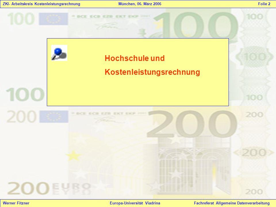 ZKI- Arbeitskreis Kostenleistungsrechnung München, 06. März 2006 Folie 2 Hochschule und Kostenleistungsrechnung