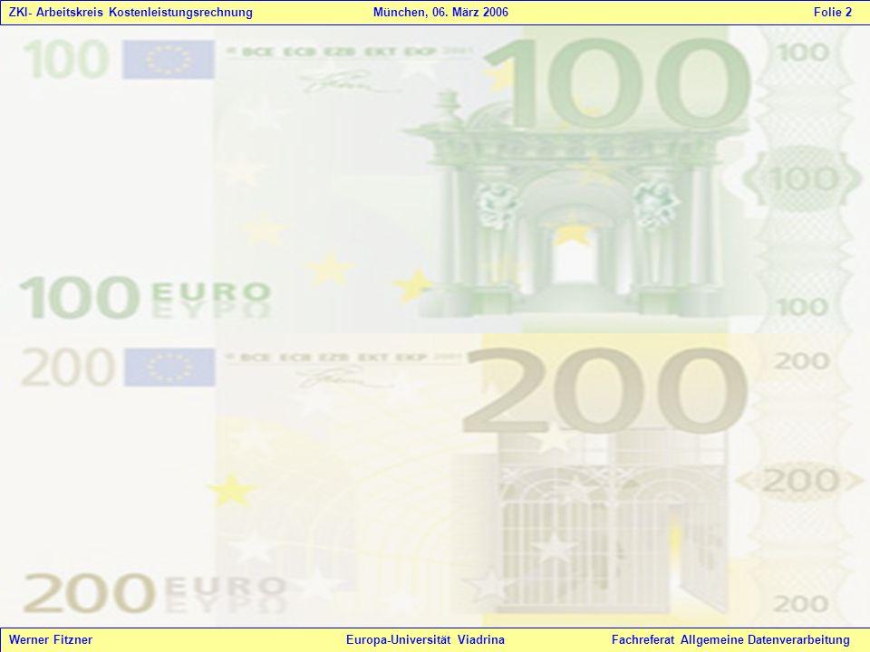 Werner Fitzner Europa-Universität Viadrina Fachreferat Allgemeine Datenverarbeitung ZKI- Arbeitskreis Kostenleistungsrechnung München, 06. März 2006 F