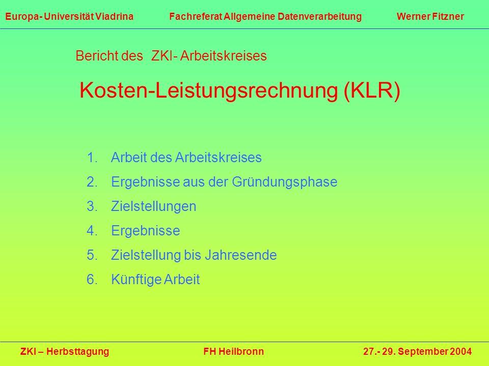 Europa- Universität Viadrina Fachreferat Allgemeine Datenverarbeitung Werner Fitzner ZKI – Herbsttagung FH Heilbronn 27.- 29. September 2004 Bericht d