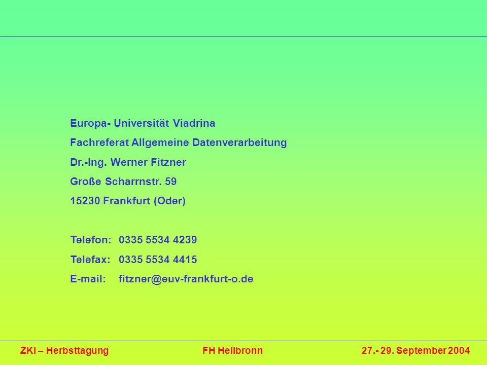 Europa- Universität Viadrina Fachreferat Allgemeine Datenverarbeitung Dr.-Ing. Werner Fitzner Große Scharrnstr. 59 15230 Frankfurt (Oder) Telefon: 033