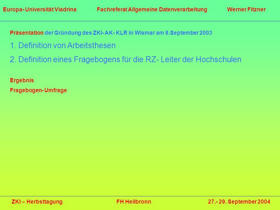 Präsentation der Gründung des ZKI- AK- KLR in Wismar am 8.September 2003 1. Definition von Arbeitsthesen 2. Definition eines Fragebogens für die RZ- L