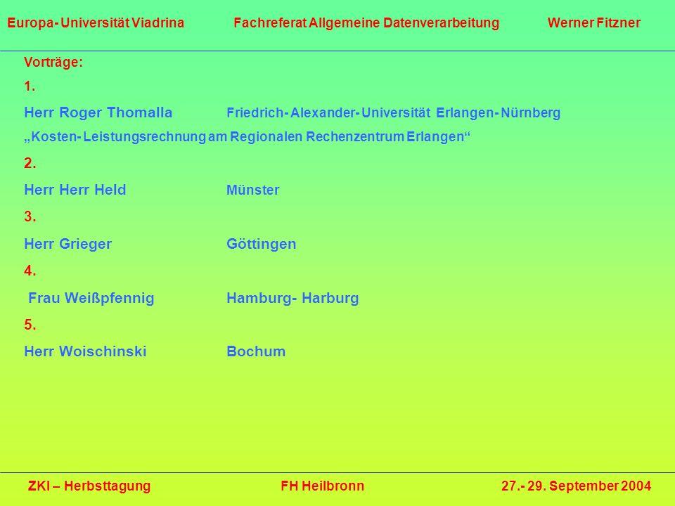 Vorträge: 1. Herr Roger Thomalla Friedrich- Alexander- Universität Erlangen- Nürnberg Kosten- Leistungsrechnung am Regionalen Rechenzentrum Erlangen 2