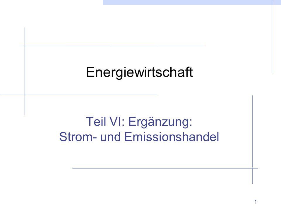 1 Energiewirtschaft Teil VI: Ergänzung: Strom- und Emissionshandel