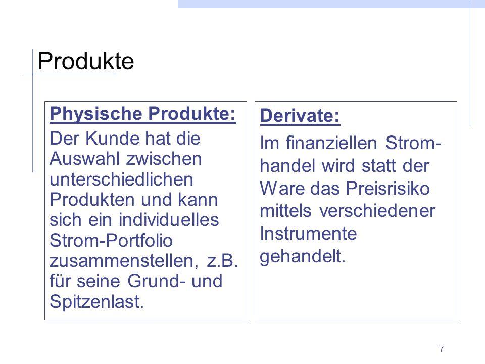 7 Produkte Physische Produkte: Der Kunde hat die Auswahl zwischen unterschiedlichen Produkten und kann sich ein individuelles Strom-Portfolio zusammen