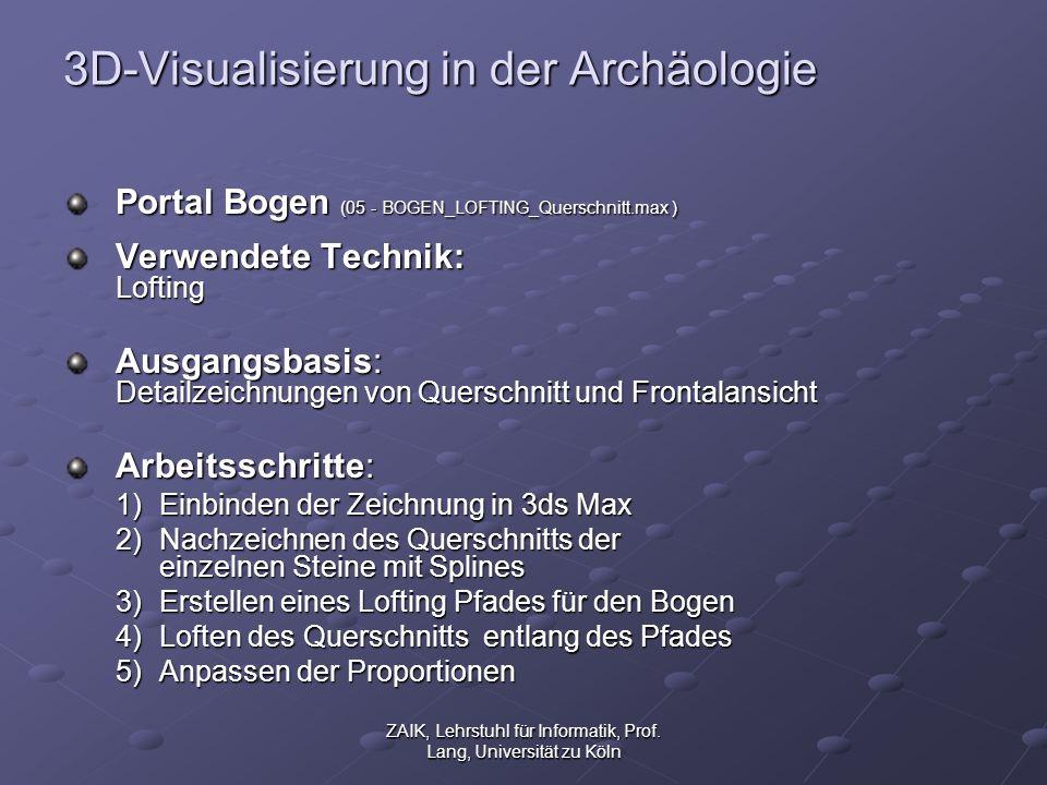 ZAIK, Lehrstuhl für Informatik, Prof. Lang, Universität zu Köln 3D-Visualisierung in der Archäologie Portal Bogen (05 - BOGEN_LOFTING_Querschnitt.max