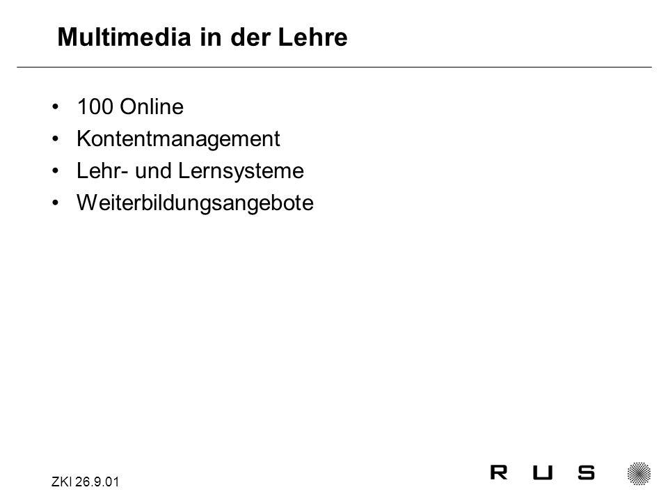ZKI 26.9.01 Multimedia in der Lehre 100 Online Kontentmanagement Lehr- und Lernsysteme Weiterbildungsangebote