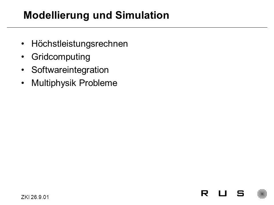 ZKI 26.9.01 Modellierung und Simulation Höchstleistungsrechnen Gridcomputing Softwareintegration Multiphysik Probleme