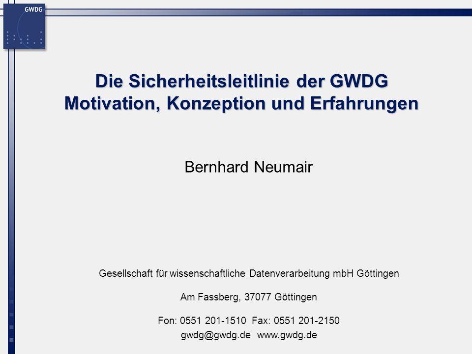 Gesellschaft für wissenschaftliche Datenverarbeitung mbH Göttingen Am Fassberg, 37077 Göttingen Fon: 0551 201-1510 Fax: 0551 201-2150 gwdg@gwdg.de www