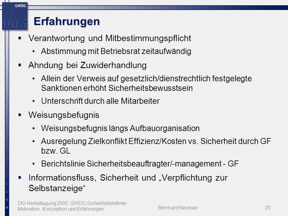 ZKI-Herbsttagung 2005: GWDG-Sicherheitsleitlinie - Motivation, Konzeption und Erfahrungen Bernhard Neumair20 Erfahrungen Verantwortung und Mitbestimmu
