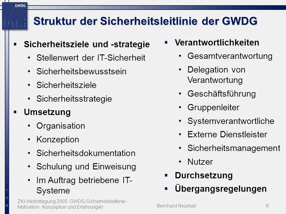 ZKI-Herbsttagung 2005: GWDG-Sicherheitsleitlinie - Motivation, Konzeption und Erfahrungen Bernhard Neumair6 Struktur der Sicherheitsleitlinie der GWDG