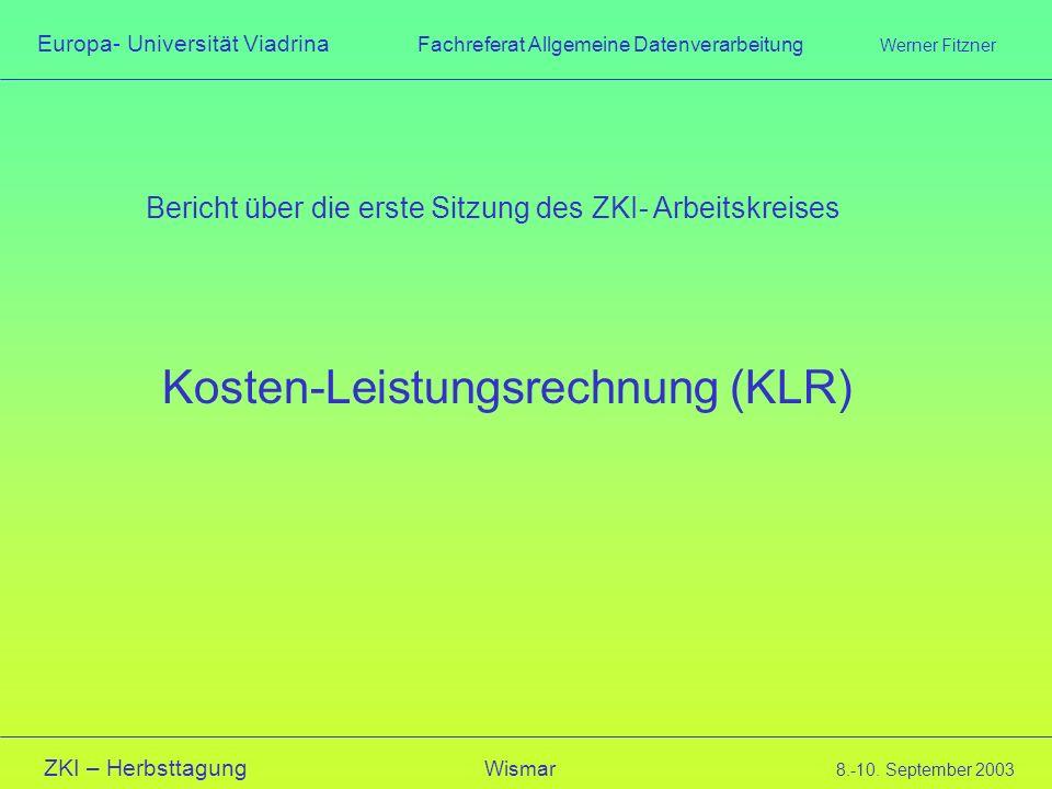 Europa- Universität Viadrina Fachreferat Allgemeine Datenverarbeitung Werner Fitzner ZKI – Herbsttagung Wismar 8.-10. September 2003 Bericht über die