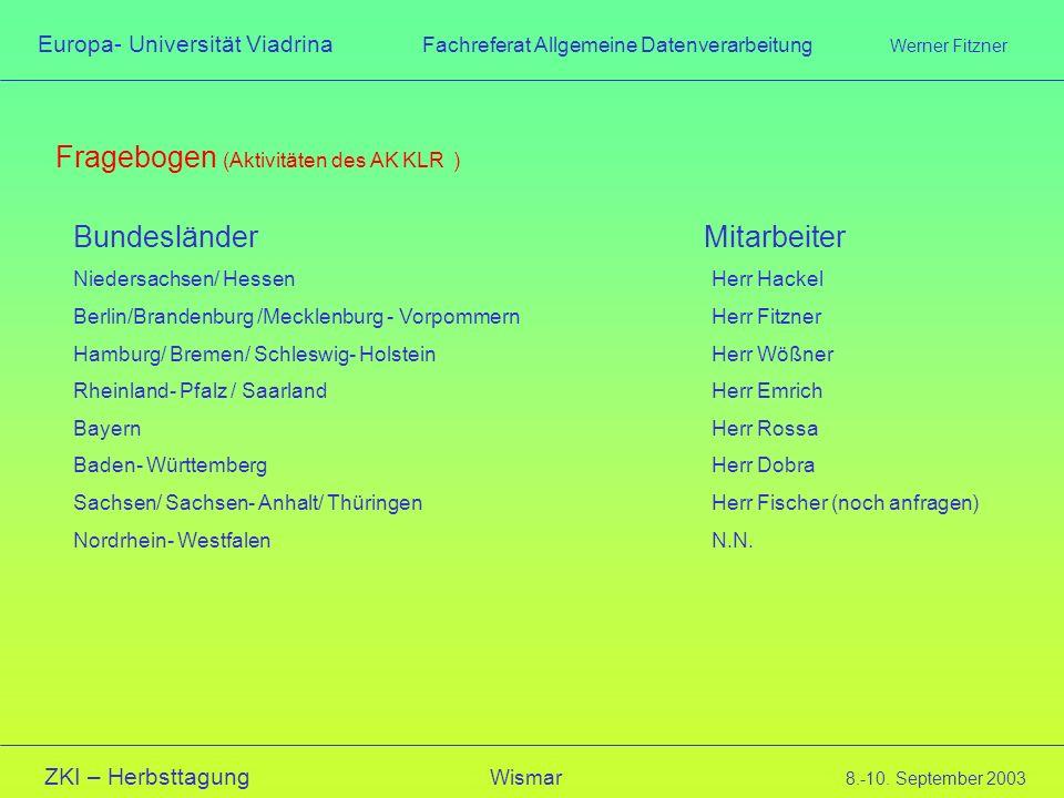 Europa- Universität Viadrina Fachreferat Allgemeine Datenverarbeitung Werner Fitzner ZKI – Herbsttagung Wismar 8.-10. September 2003 Fragebogen (Aktiv