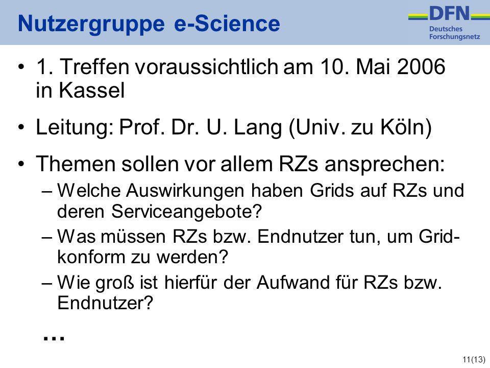 11(13) Nutzergruppe e-Science 1. Treffen voraussichtlich am 10.