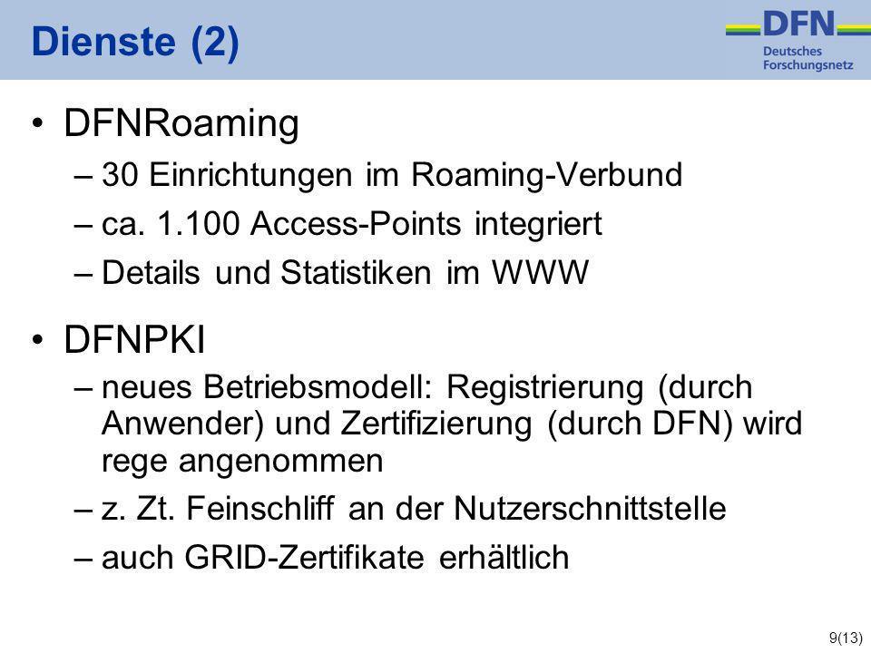 9(13) Dienste (2) DFNRoaming –30 Einrichtungen im Roaming-Verbund –ca.